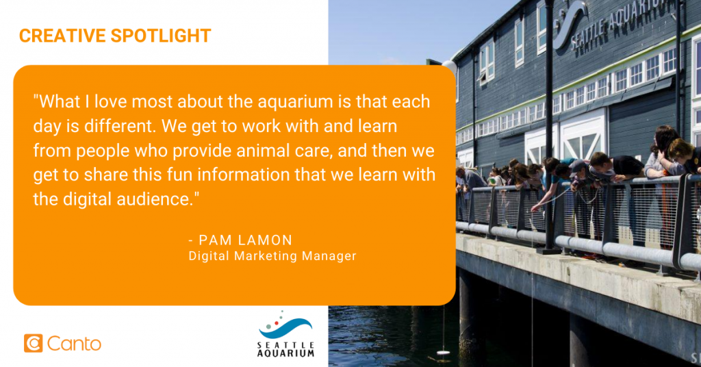 Quote by Pam Lamon, Digital Marketing Manager at the Seattle Aquarium.
