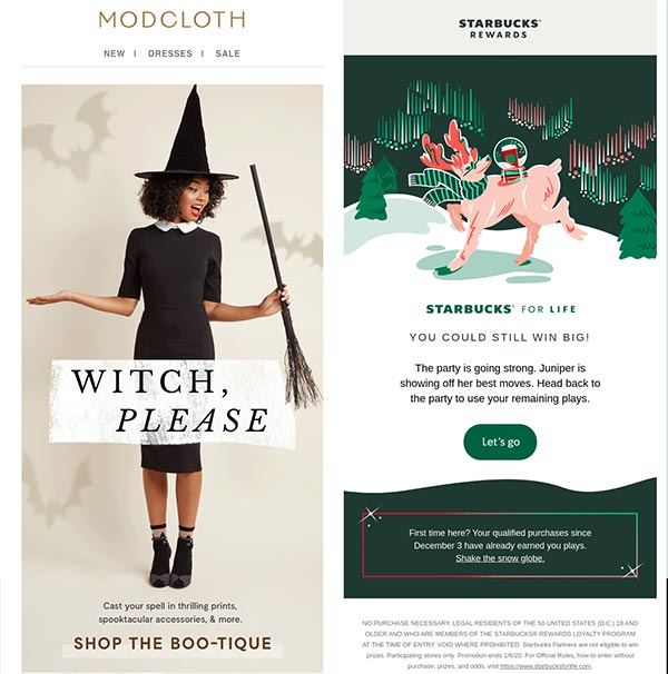 Halloween email from Modcloth and Christmas email from Starbucks.