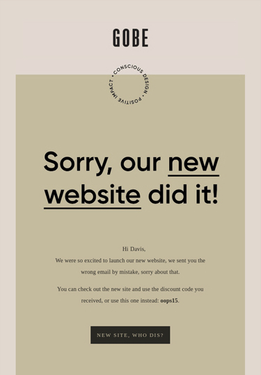 Email from Gobe that says, Sorry, our new website did it.