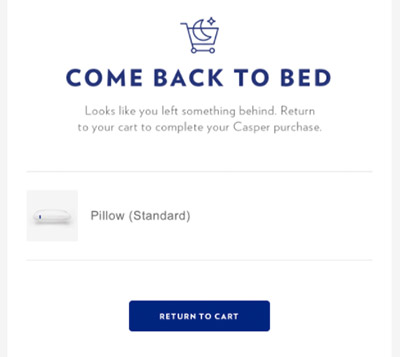 Casper abandoned cart email featuring a pillow and the headline come back to bed.